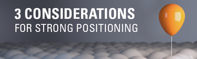 3-considerations-for-strong-positioning